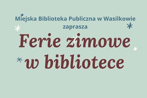 etykieta zachęcająca do spędzenia ferii zimowych w bibliotece