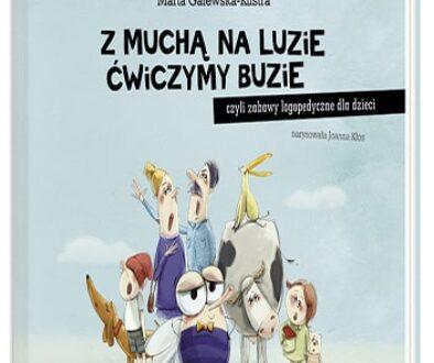 Marta Galewska-Kustra Z muchą na luzie ćwiczymy buzię