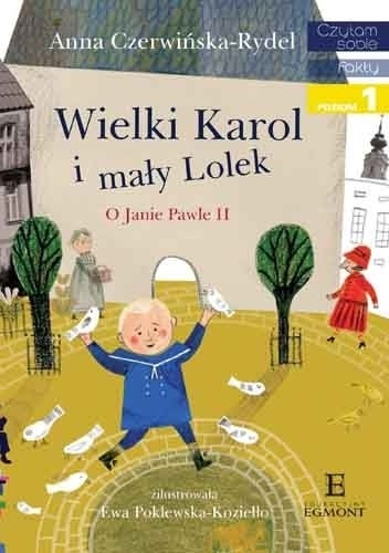 Anna Czerwińska-Rydel Wielki Karol i mały Lolek o Janie Pale II