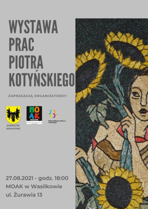 Plakat informujący o wystawie prac Piotra Kotyńskiego, na plakacie jedna z praz dziewczyna ze słonecznikami, logo moak, mbp wasilków, burmistrz wasilkowa