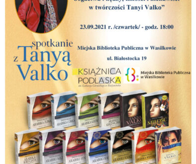 Plakat informujący o spotkaniu autorskim z Tanyą Valko, u góry zdjęcie autorki, u dołu loga organizatorów i okładki książek z serii arabska saga