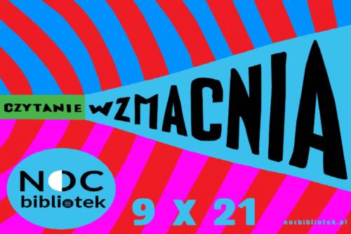 """Grafika promująca Noc Bibliotek """"Czytanie wzmacnia"""" 9 X 21"""